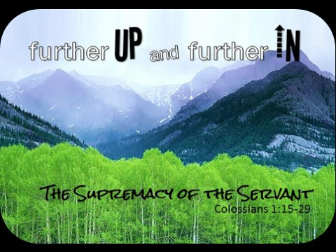 Further Up and Further In - The Supremacy of the Servant 8.9.15