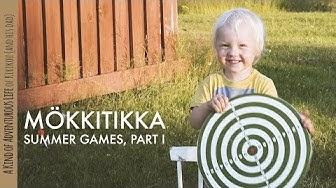 Mökkitikka - Summer Games part I