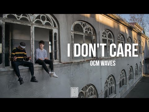 OCM WAVES - I Don't Care [Official Video]