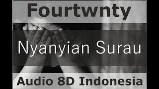 Download Fourtwnty - Nyanyian Surau (8d audio indonesia)