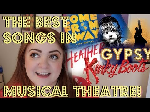 10 BEST MUSICAL THEATRE SONGS!