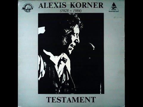 ALEXIS KORNER - TESTAMENT  (FULL ALBUM)