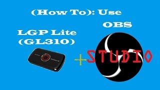 how to use lgplite with obs studio
