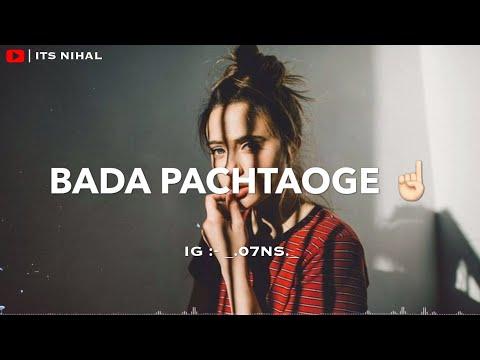 pachtaoge-/female-version/whatsapp-status/-bada-pachtaoge-status-female-version