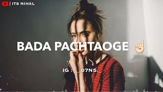 Pachtaoge /female version/whatsapp status/ Bada Pachtaoge Status Female version