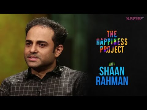 Shaan Rahman - The Happiness Project - Kappa TV
