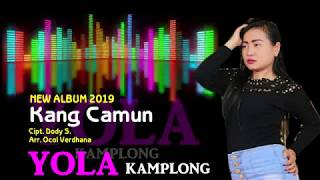 Kang Camun - Yola Kamplong LIRIK | Album terbaru 2019 | Video Official 2019