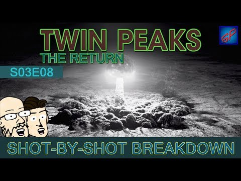 Twin Peaks: The Return Part 8 - s03e08 - Shot-by-Shot Breakdown/Analysis