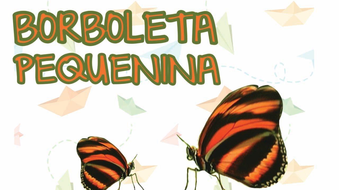 musica borboleta pequenina para