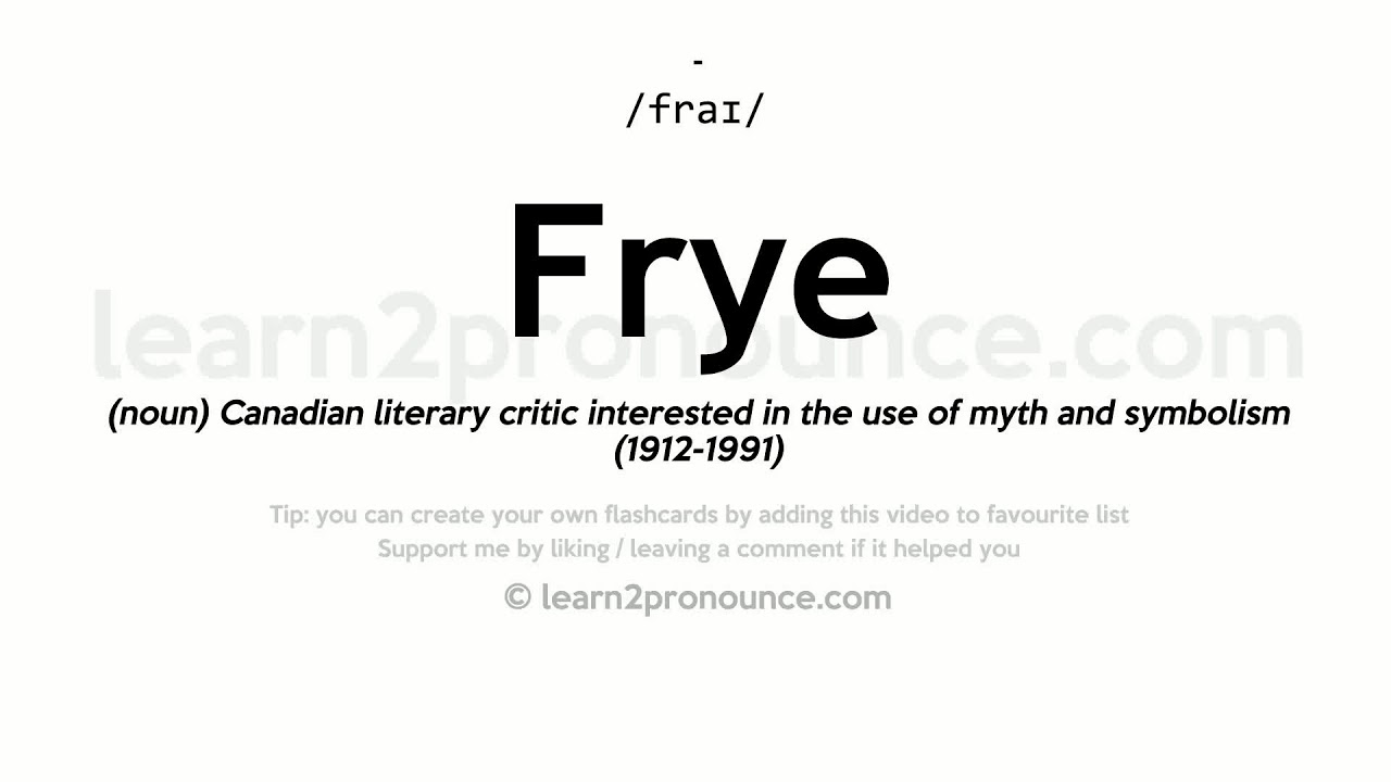 Frye pronunciation and definition youtube frye pronunciation and definition biocorpaavc