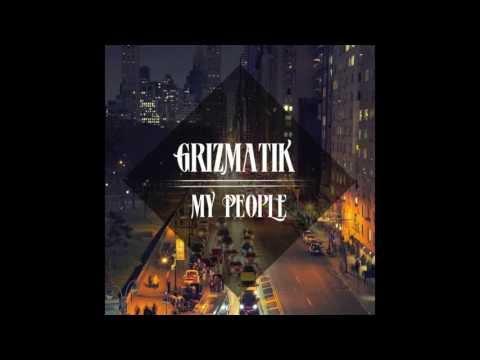 Grizmatik - My People