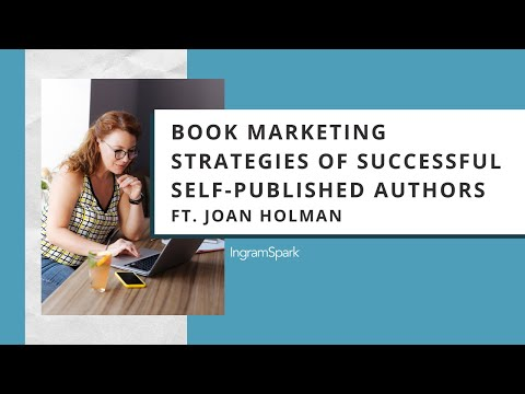 Book Marketing Strategies of Successful Self-Published Authors