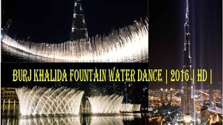 BURJ KHALIFA WATER DANCE - DUBAI BURJ KHALIFA FOUNTAIN SHOW - DUBAI FOUNTAIN 2016