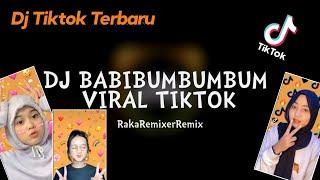 DJ BABIBUMBUMBUM VIRALL TIKTOK - Raka Remixer Remix