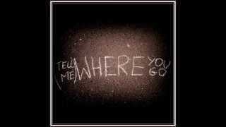 One Man - (Tell Me) Where You Go