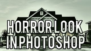 Scary horror film look in photoshop
