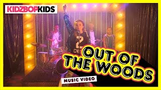 Смотреть клип Kidz Bop Kids - Out Of The Woods