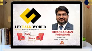 LexTalk World Talk Show with Kiran Laxman Padalkar, Partner at India Law Alliance
