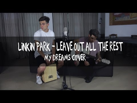 LEAVE OUT ALL THE REST - LINKIN PARK (COVER)