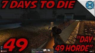 7 Days to Die -Ep. 49-
