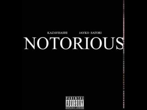Kazavhashi - NOTORIOUS (ft. JAYKO SATORI)