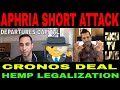 Aphria Short Attack, Cronos Group Deal with Altria, Hemp Farm Bill Legalization