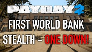 PAYDAY 2 - First World Bank - One Down Stealth