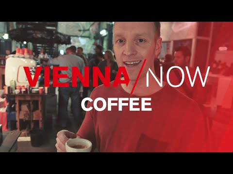 VIENNA / NOW - Coffee and Vienna