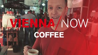 Coffee and Vienna | VIENNA/NOW