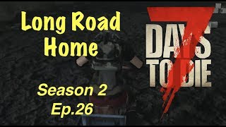 7 Days To Die (PS4) Season 2 Ep. 26 - Long Road Home