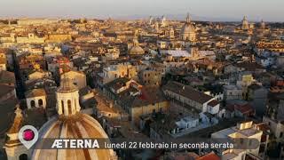 Aeterna - Itinerari di preghiera per le strade di Roma, lunedì 22 febbraio seconda serata su Tv2000