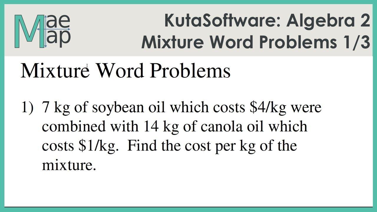 KutaSoftware: Algebra 2- Mixture Word Problems Part 1