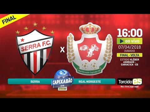 🏆FINAL🏆Capixabão 2018- Real Noroeste x Serra - Final Volta