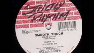 Smooth Touch - House Of Love (Love Mix)