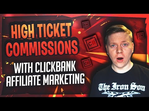High Ticket Commissions With ClickBank Affiliate Marketing