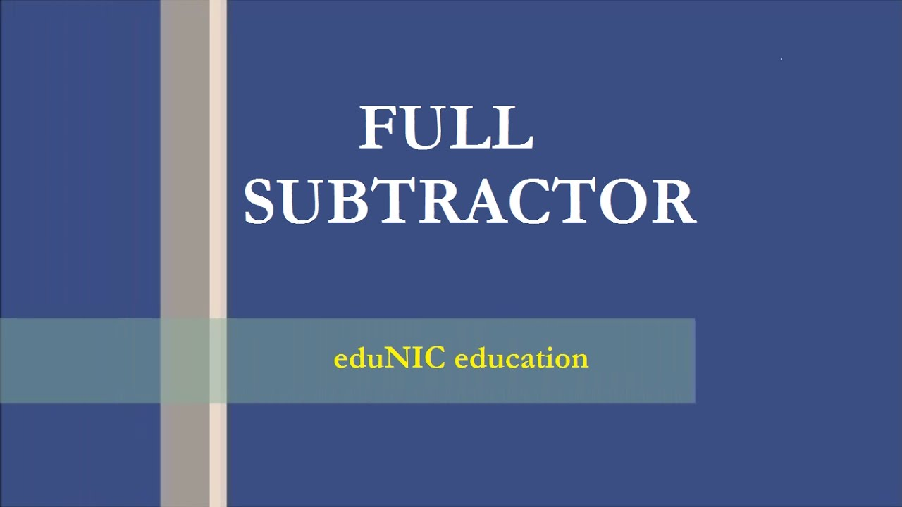 Full Subtractor Circuit And Concepts Digital Electronics Youtube Logic Diagram Of