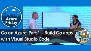 Go on Azure: Part 1—Build apps with Visual Studio Code | Azure Friday