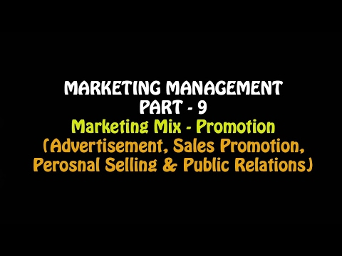 Marketing Mix - Promotion Mix (Advertisement, Personal Selling & Sales Promotion), M.M. Part - 9
