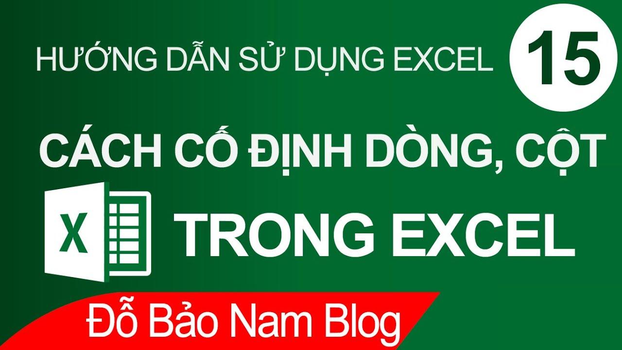Cách cố định dòng trong Excel, cố định cột & tiêu đề trong Excel
