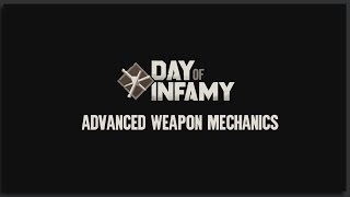 Day of Infamy Tutorials: Advanced Weapon Mechanics