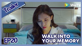 【ENG SUB 】Walk Into Your Memory trailer EP20Part4——Starring: Cecilia Boey,Eden Zhao,Tiffany Zhong
