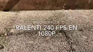 iPhone8Plus: ralentis 240FPS en 1080p