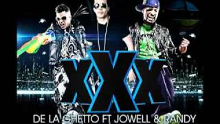 De La Ghetto Ft. Jowell & Randy - Triple XXX