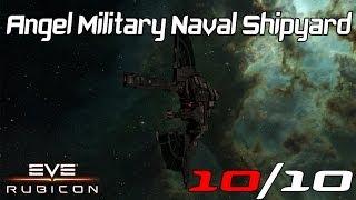 EVE Online: Angel Cartel Naval Shipyard (10/10)