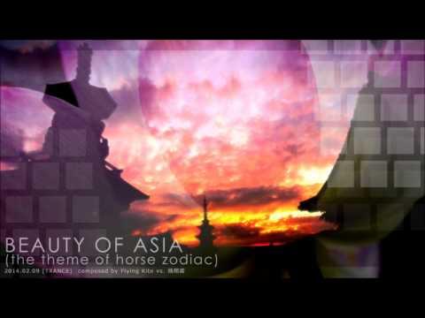 BEAUTY OF ASIA(the theme of horse zodiac/radio edit)