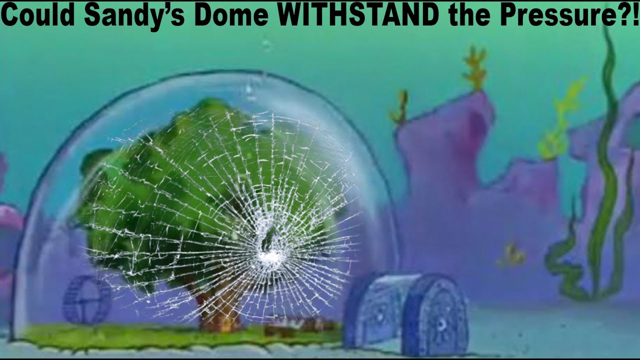 Could Sandy Cheeks Dome Actually Work Theory Youtube