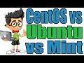 CentOS vs Ubuntu vs Mint