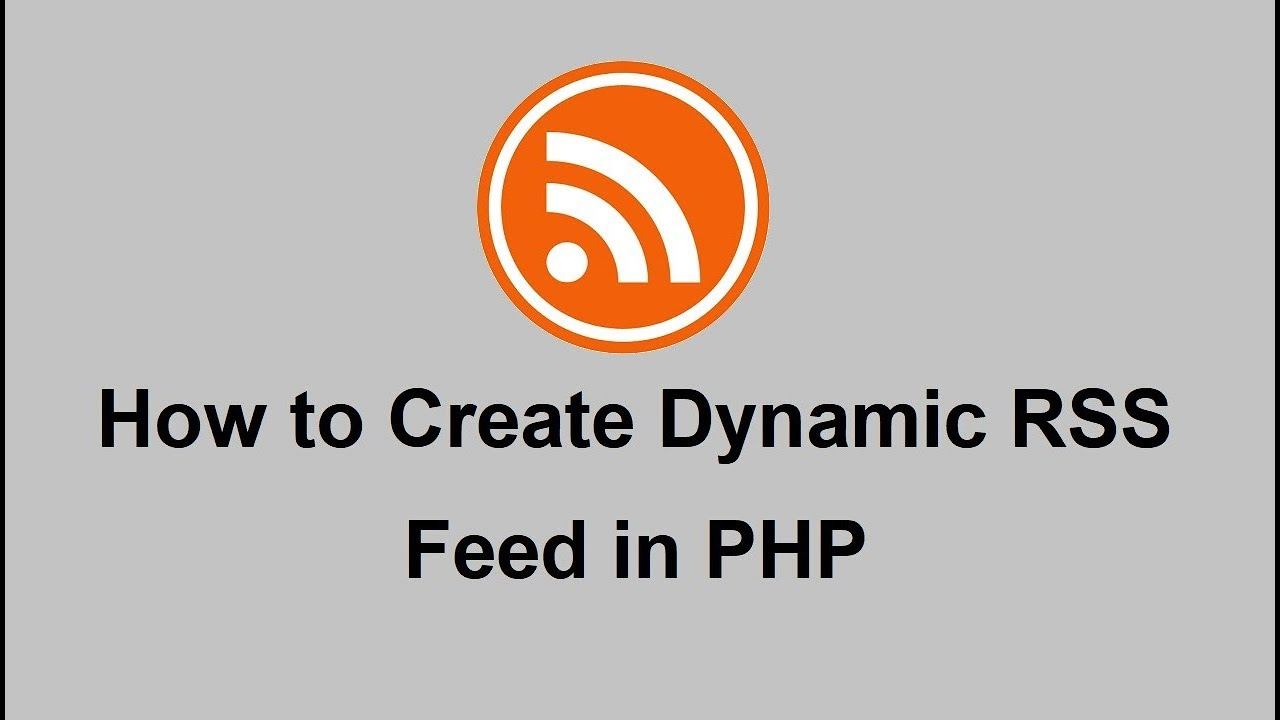 How to Create Dynamic RSS Feed in PHP