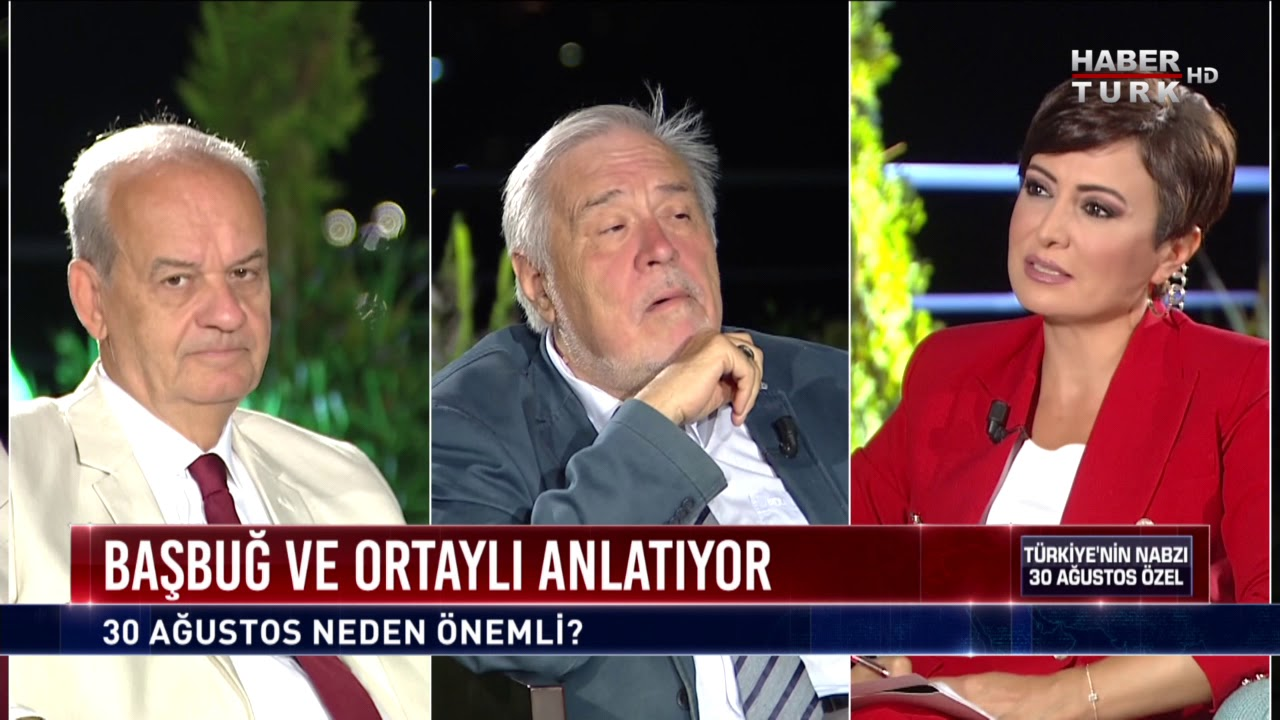 Türkiye'nin Nabzı 30 Ağustos Özel -  İlker Başbuğ ve İlber Ortaylı