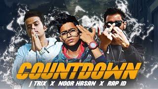 COUNTDOWN || Noor Hasan | Rap Id | J Trix ( Official Music Video )
